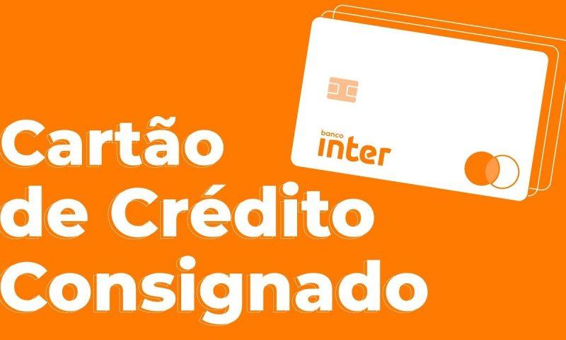 Cartão de Crédito Consignado do Banco Inter - Como Fazer